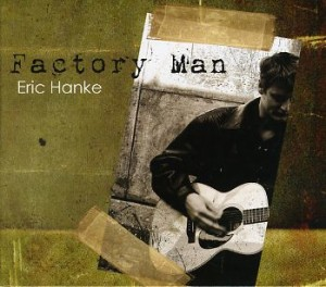 Eric Hanke - Factory Man
