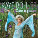 Kaye Bohler - Like A Flower