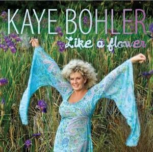 Kaye Bohler - Like A Flower