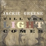 Jackie Greene – Till The Light Comes