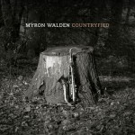 Myron Walden – Countryfied