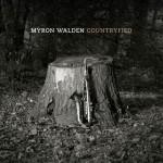 Myron Walden – Countryfied
