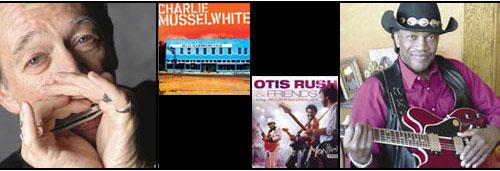 Charlie Musselwhite & Otis Rush: Born in Mississippi