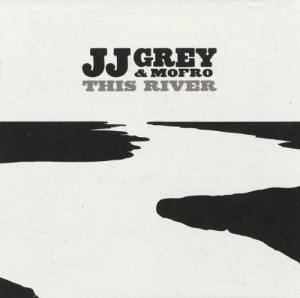 JJ Grey and Mofro This River review