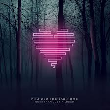 Fitz & The Tantrums More Than Just A Dream album review