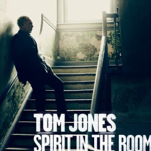 Tom Jones Spirit In The Room