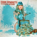 Eddie Spaghetti The Value Of Nothing