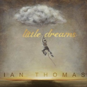 Ian Thomas Little Dreams