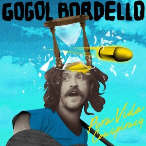 Gogol Bordello Pura Vida Conspiracy