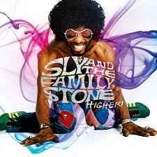 Sly and the Family Stone Higher!
