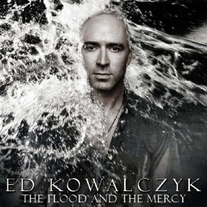 Ed Kowalczyk The Flood And The Mercy
