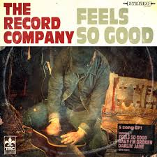 The Record Company Feels So Good