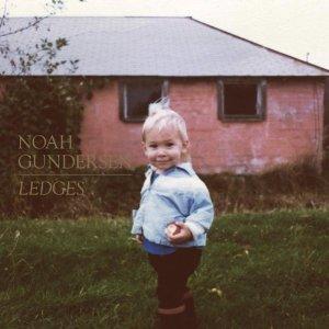 Noah Gundersen Ledges