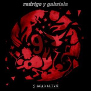 Rodrigo y Gabriela's new album, 9 Dead Alive, will be released April 28.