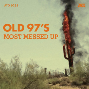 The Old 97's 10th studio album, Most Messed Up, will be released April 29.