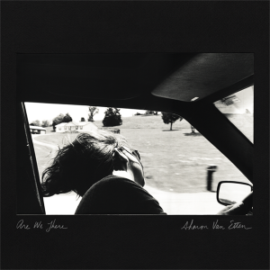 Sharon Van Etten's Are We There will be released May 27.