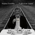 Stephen Trombley Tea For Three