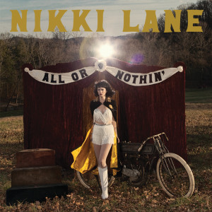 Nikki Lane's All or Nothin' will be released May 4.