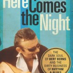 Bert Berns, Joel Selvin, Here Comes The Night