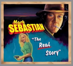 Mark Sebastian The Real Story