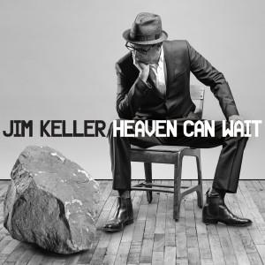 Jim Keller Heaven Can Wait