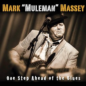 "Mark ""Muleman"" Massey, One Step Ahead of the Blues"