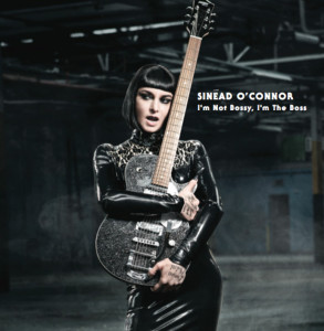 Sinead O'Connor, I'm Not Bossy I'm The Boss