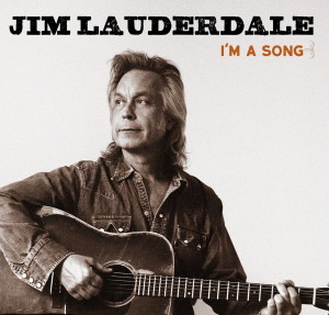 Jim Lauderdale I'm A Song