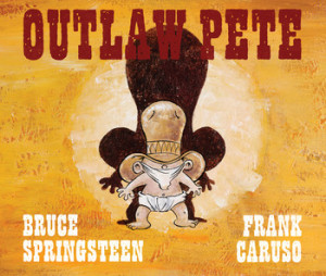 Bruce Springsteen Outlaw Pete book