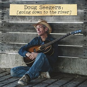 Doug Seegers, Going Down To The River, Rounder Records