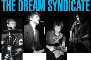 Steve Wynn, Paisley Underground, Echoplex, The Dream Syndicate