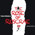 tom russell, the rose of roscrae, frontera records