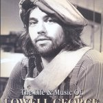 lowell george, little feat, feats first: the life and music of lowell george