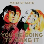 You're Going to Make It, Mates of State, Barsuk Records