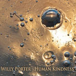 Willy Porter, Human Kindness